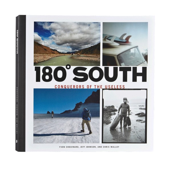 Patagonia 180º South: Conquerors of the Useless Book